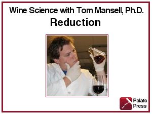 Wine Science 4, Reduction
