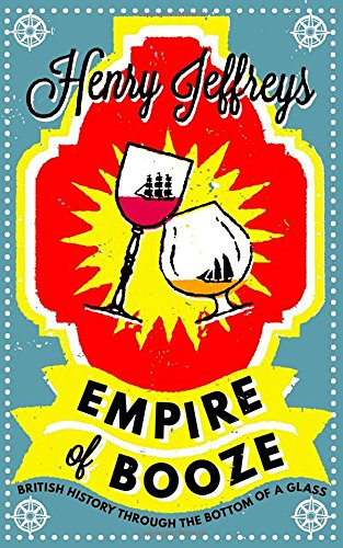 Henry Jeffreys - Empire of Booze front cover